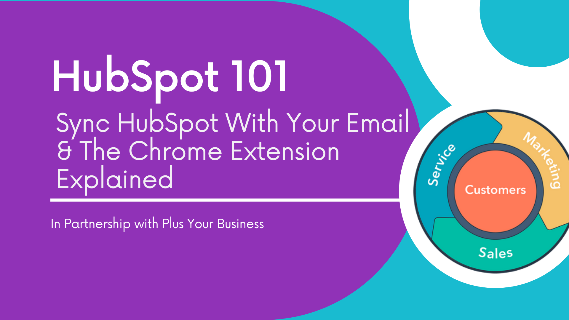 HubSpot 101: Sync HubSpot With Your Email & The Chrome Extension Explained