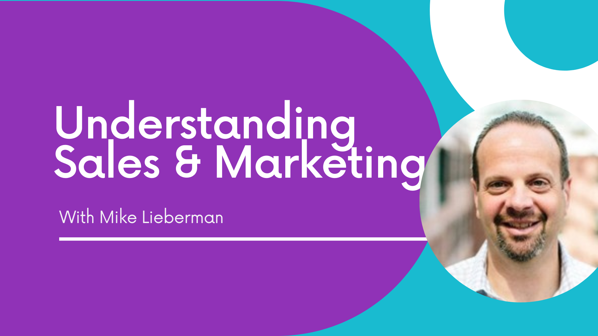 Sales & Marketing with Mike Lieberman