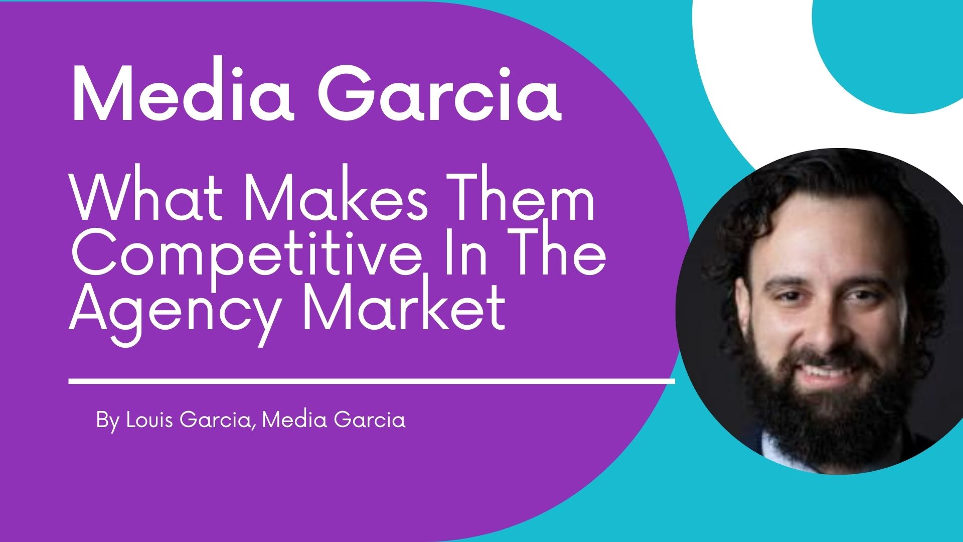 Media Garcia - What makes them competitive in the agency market
